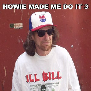 Ill Bill альбом Howie Made Me Do It 3