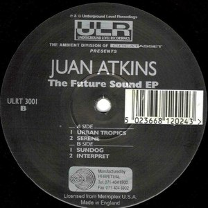 Juan Atkins альбом the future sound ep