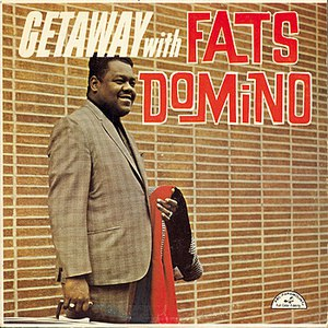 Fats Domino альбом Getaway With It