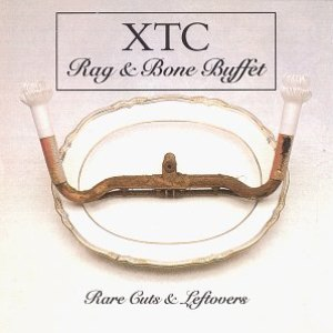 XTC альбом Rag 'N' Bone Buffet