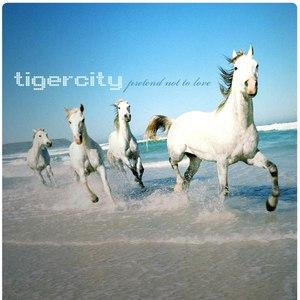 Tigercity альбом Pretend Not To Love