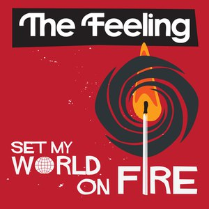 The Feeling альбом Set My World On Fire