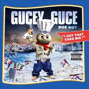 Guce альбом I Got That Cake Mix!