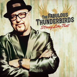 The Fabulous Thunderbirds альбом Strong Like That
