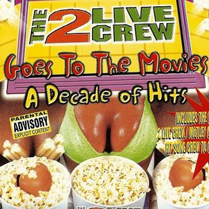 2 Live Crew альбом Goes To The Movies / A Decade Of Hits