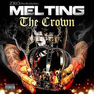 Z-Ro альбом Melting The Crown