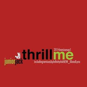 Junior Jack альбом Thrill Me 2014 Remixes EP1