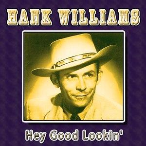 Hank Williams альбом Hey Good Lookin'