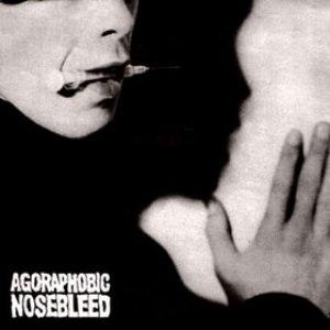 Agoraphobic Nosebleed альбом Agoraphobic Nosebleed