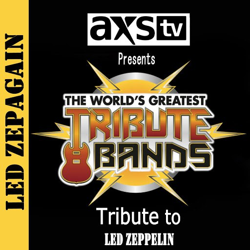 Led ZepAgain альбом AXS TV Presents The World's Greatest Tribute Bands: A Tribute to Led Zeppelin