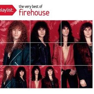Firehouse альбом Playlist: The Very Best Of Firehouse