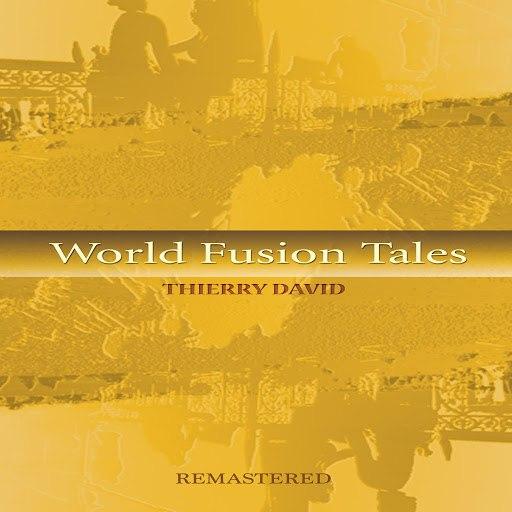 Thierry David альбом World Fusion Tales