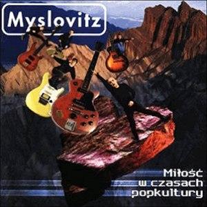 Myslovitz альбом Miłość w czasach popkultury