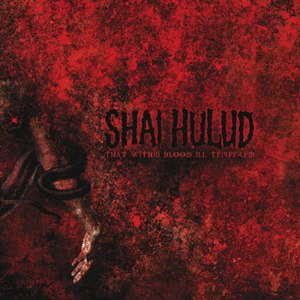 Shai Hulud альбом That Within Blood Ill-Tempered