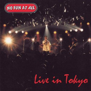 No Fun At All альбом Live In Tokyo