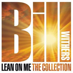 Bill Withers альбом Lean on Me: The Collection