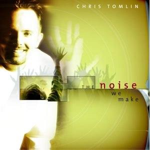 Chris Tomlin альбом The Noise We Make