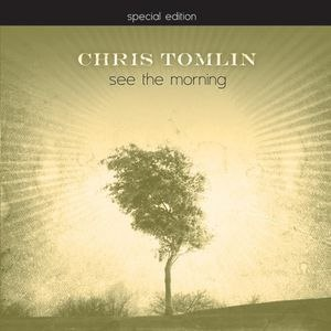 Chris Tomlin альбом See The Morning - Special Edition