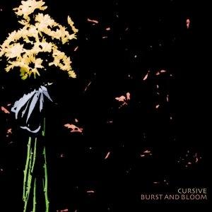 Cursive альбом Burst and Bloom