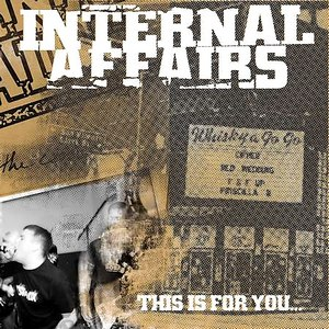 Internal Affairs альбом This Is For You...
