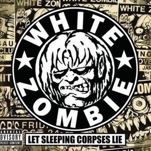 White Zombie альбом Let Sleeping Corpses Lie
