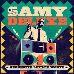 Samy Deluxe альбом Berühmte letzte Worte