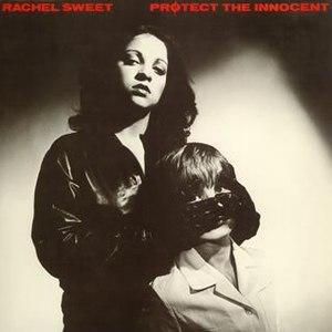 Rachel Sweet альбом Protect the Innocent
