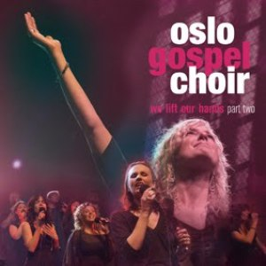 Oslo Gospel Choir альбом We Lift Our Hands - Part Two