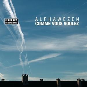 Alphawezen альбом Comme Vous Voulez