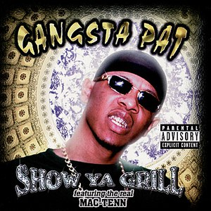 Gangsta Pat альбом Show Ya Grill