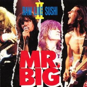 Mr. Big альбом Raw Like Sushi II