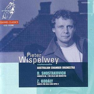 Pieter Wispelwey альбом Shostakovich / Kodaly: Concerto No.1 for Cello and Orchestra / Sonata for Cello Solo Op.8