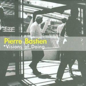 Pierre Bastien альбом Visions of Doing