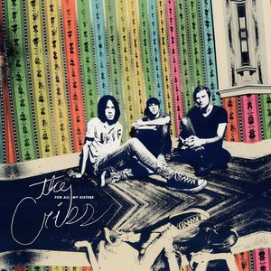 The Cribs альбом For All My Sisters (Deluxe)