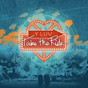Y LUV альбом Take the Ride