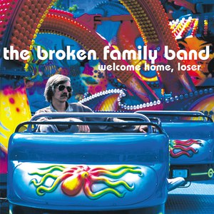 The Broken Family Band альбом Welcome Home, Loser