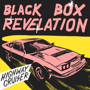 The Black Box Revelation альбом Highway Cruiser
