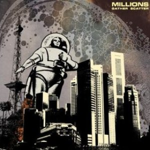 Millions альбом Gather Scatter