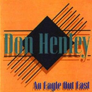 Don Henley альбом An Eagle Out East