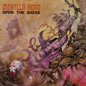 Manilla Road альбом Open The Gates (2015 Remaster - Ultimate Edition)