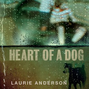 Laurie Anderson альбом Heart of a Dog