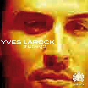 Yves Larock альбом Manego