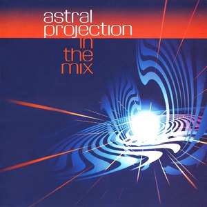 Astral Projection альбом In the Mix