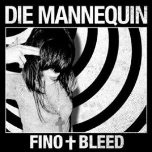 Die Mannequin альбом Fino + Bleed