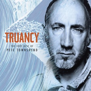 Pete Townshend альбом Truancy: The Very Best Of Pete Townshend