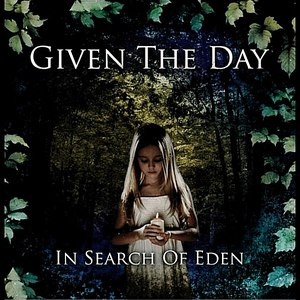 Given The Day альбом In Search of Eden