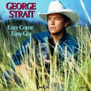 George Strait альбом Easy Come Easy Go