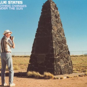 Blue States альбом Nothing Changes Under the Sun