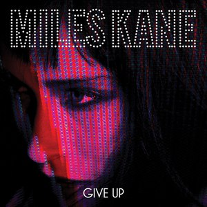 Miles Kane альбом Give Up