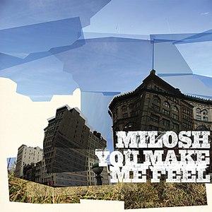 Milosh альбом You Make Me Feel